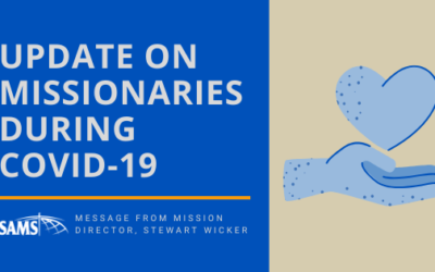 COVID-19: Update on Missionaries and SAMS Response